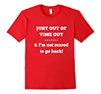 Just Out Of Time Out And I'm Not Scared To Go Back Premium T-shirt Red