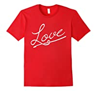 Love - Positive Messages Sayings Quotes T-shirt Red