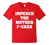 Anti Trump Impeach The Mother Fucker Censored T Shirt Red