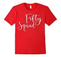Fifty Squad 50th Birthday Party Gifts Shirts Red
