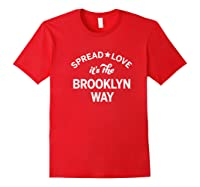 Spread Love It S The Brooklyn Way Old School Hip Hop Nyc Premium T Shirt Red