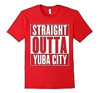 Straight Outta Yuba City T Shirt Red
