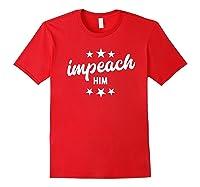Impeach Him T Shirt Red