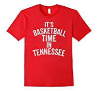 It's Basketball Time In Tennessee College Ball Fan Shirts Red