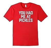 Funny You Had Me At Pickles Novelty Pickle Vintage Raglan Baseball Ts Shirts Red