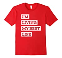 I'm Living My Best Life T-shirt Red