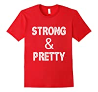 Strong Pretty Funny Strongman Workout Gym Gift Shirts Red