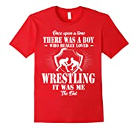 Once Upon A Time Boy Loved Wrestling T Shirt Red