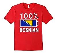 Bosnia Herzegovina Flag Shirt 100 Bosnian Battery Power Red