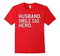 Fathers Day Gift For Husband Single Dad Hero Funny Shirt Red