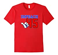 Impeach 45 President Trump Impeacht Premium T Shirt Red