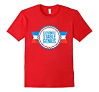 Resist Dump Impeach Protest Rally Extremely Stable Genius T Shirt Red