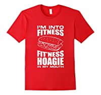 I M Into Ness Hoagie In My Mouth Funny Statet T Shirt Red