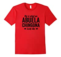 This Is Like An Abuela Chingona Looks Like Abuela Shirts Red