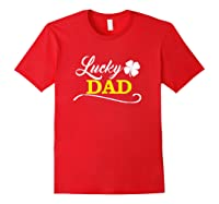 S Lucky Dad Fun Family Saint Patrick S Day Holiday T Shirt Red