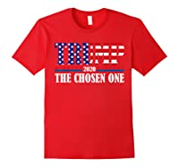 Trump 2020 The Chosen One Election T Shirt Red