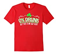 Funny Saint Patricks Day Shirt 0 Percent Drunk Shamrock Red