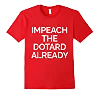 Impeach Dotard Trump Tshirt Red