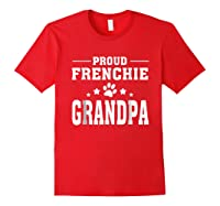 Proud Frenchie Grandpa T Shirt Father S Day Gift Red