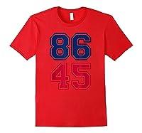 Impeach Potus Anti Trump Shirt 86 45 Impeacht T Shirt Red