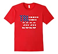 President Trump 2020 American Flag Usa Presidential Election T Shirt Red