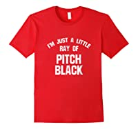 I'm Just A Little Ray Of Pitch Black For Shirts Red