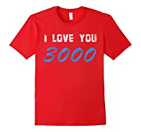 I Love You 3000 Man Woman T-shirt Red