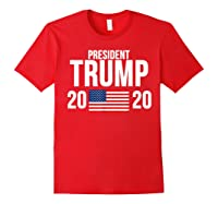 President Trump 2020 Presidential Campaign Re Election T Shirt Red