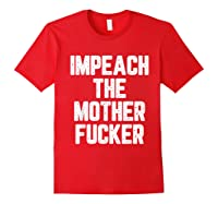Impeach The Mothetfucker Protest T Shirt Red