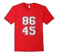 Impeach Trump Shirt 86 45 Tee Red