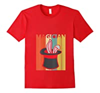Magic Trick Rabbit Out Of A Hat Shirt Magician Gift T Shirt Red