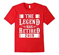 The Legend Has Retired 2019 Cool Funny Retirets Shirts Red