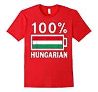Hungary Flag T Shirt 100 Hungarian Battery Power Tee Red