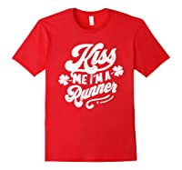 Saint Patrick S Day Kiss Me I M A Runner Funny T Shirt Red