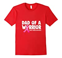Dad Of Warrior Breast Cancer Awareness Month Pink Ribbon T Shirt Red