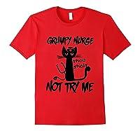 Grumpy Nurse Thou Shalt Not Try Me Funny Cats Shirts Red