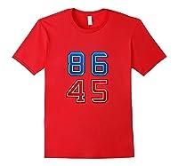 86 45 Impeach 45th President Trump T Shirt Potus Mbassp T Shirt Red