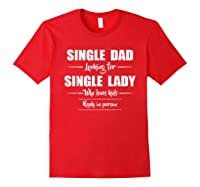 Single Dad Looking For Single Lady T Shirt Loves Red