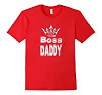 S Boss Daddy T Shirt Father S Day Shirt Gift Red