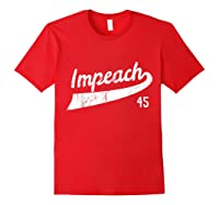 Impeach 45 Anti Trump T Shirt Red
