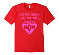 Super Mom Superhero Mother Matriarch Mothers Day Mama Madre T Shirt Red