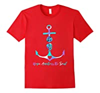 Hope Anchors The Soul Semicolon Suicide Prevention Shirts Red