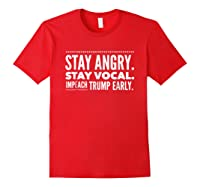 Impeach Trump Early Stay Angry Stay Vocal T Shirt Red