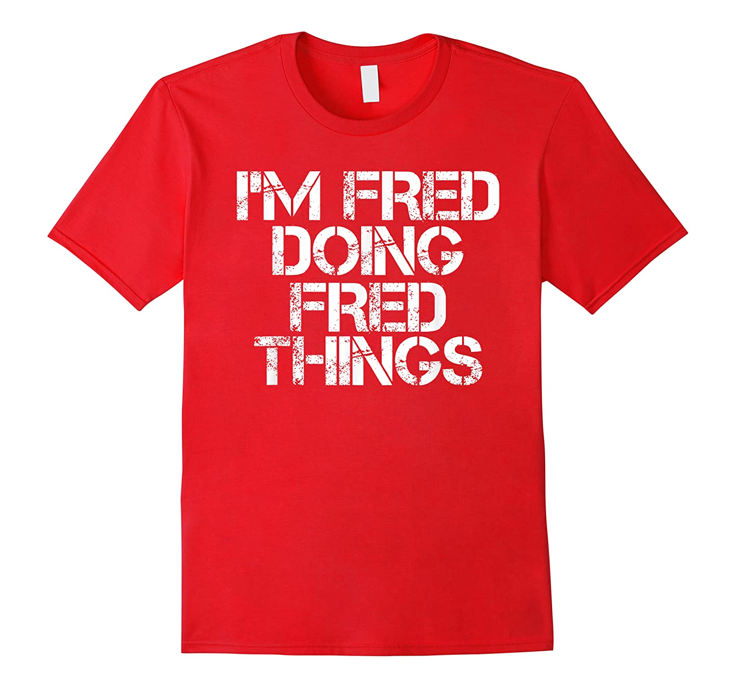 I'm Fred Doing Fred Things Shirt Funny Christmas Gift Idea