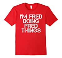 I'm Fred Doing Fred Things Shirt Funny Christmas Gift Idea Red