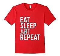 Eat Sleep Art Repeat T Shirt Funny Artist Creative Gift Tank Top Red