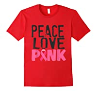 Peace Love Pink Breast Cancer Awareness Month Shirt Gift Red