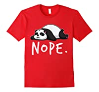 Lazy Day Procrastinate Tired Cute Animal Funny Panda Nope Shirts Red