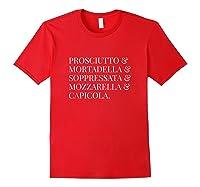 Prosciutto Mortadella Soppressata Mozzarella Capicola Shirt Red