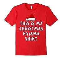 This Is My Christmas Pajama Santa Hat Family Matching Xmas Shirts Red